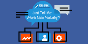 what is niche marketing? Fordify Ford Saeks