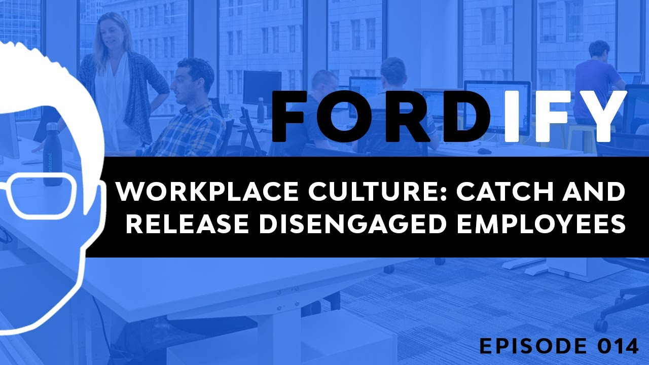 fordify episode 14 ford saeks workplace culture